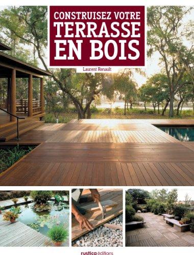 Construire une terrasse en bois Conception, exemples de realisation