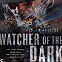 Watcher of the Dark: The Jeremiah Hunt Chronicle, Book 3 Audiobook by Joseph Nassise Narrated by Anthony Bowden