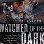 Watcher of the Dark: The Jeremiah Hunt Chronicle, Book 3 (       UNABRIDGED) by Joseph Nassise Narrated by Anthony Bowden