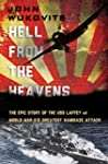 Hell from the Heavens: The Epic Story...