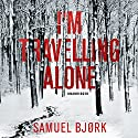 I'm Travelling Alone Audiobook by Samuel Bjork Narrated by Laura Paton