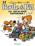 """Afficher """"Boule et Bill n° 37 Bill est un gros rapporteur !"""""""