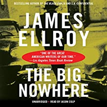 The Big Nowhere (       UNABRIDGED) by James Ellroy Narrated by Jason Culp