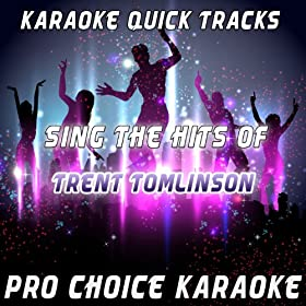 Karaoke Quick Tracks : Sing the Hits of Trent Tomlinson (Karaoke Version) (Originally Performed By Trent Tomlinson)