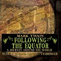 Following the Equator: A Journey around the World Audiobook by Mark Twain Narrated by Michael Kevin