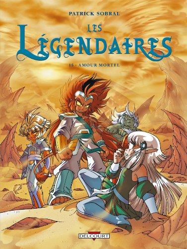 les-legendaires-tome-15-amour-mortel