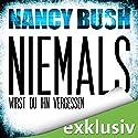Niemals wirst du ihn vergessen (Rafferty 2) Hörbuch von Nancy Bush Gesprochen von: Vera Teltz
