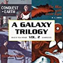A Galaxy Trilogy, Volume 2: A Collection of Tales from the Early Days of Science Fiction (       UNABRIDGED) by David Osborne, E. L. Arch, Manly Banister Narrated by Tom Weiner
