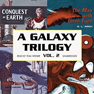 A Galaxy Trilogy, Volume 2: A Collection of Tales from the Early Days of Science Fiction | [David Osborne, E. L. Arch, Manly Banister]