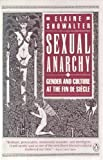 Sexual Anarchy: Gender and Culture at the Fin De Siecle (0140115870) by Showalter, Elaine