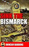 Duncan Harding Sink the Bismarck