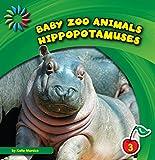 Hippopotamuses (21st Century Basic Skills Library: Baby Zoo Animals)