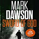 The Sword of God: John Milton, Book 5 (       UNABRIDGED) by Mark Dawson Narrated by David Thorpe