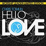 echange, troc Chris Tomlin - Hello Love (Dig)