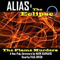 The Flame Murders: Alias: The Eclipse, Book 1 Audiobook by Mark Barnard Narrated by Paul Brion