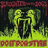 Do It Dog Stylepar Slaughter & The Dogs