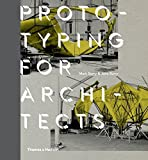 img - for Prototyping for Architects by Mark Burry (2016-05-16) book / textbook / text book