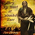 Bury My Heart at Wounded Knee: An Indian History of the American West Audiobook by Dee Brown Narrated by Grover Gardner