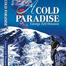 A Cold Paradise Audiobook by George Zell Heuston Narrated by Matt Haynes