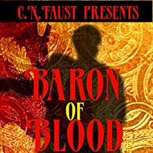 Baron of Blood: Dawning Era, Book 1 (       UNABRIDGED) by C. N. Faust Narrated by Martin Esposito