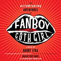 The Astonishing Adventures of Fanboy and Goth Girl Audiobook by Barry Lyga Narrated by Scott Brick