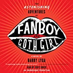 The Astonishing Adventures of Fanboy and Goth Girl | Barry Lyga