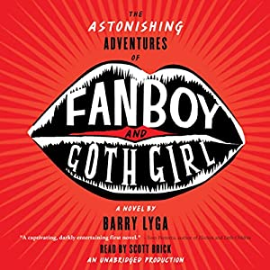 The Astonishing Adventures of Fanboy and Goth Girl Audiobook