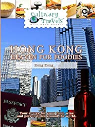 Culinary Travels - Hong Kong-Heaven for Foodies