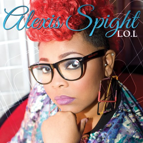 L.O.L. (Living Out Loud) Alexis Spight