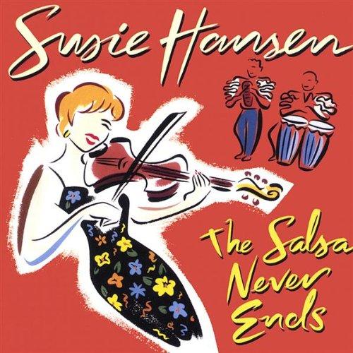 La Salsa Nunca Se Acaba (The Salsa Never Ends) - Susie Hansen