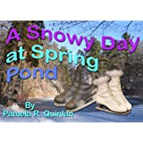 A Snowy Day at Spring Pond (The Spring Pond Series)