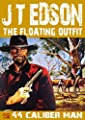 .44 Caliber Man (The Floating Outfit Book 2)