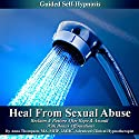 Heal from Sexual Abuse Guided Self Hypnosis: Reclaim & Restore After Rape & Assault with Bonus Affirmations (       UNABRIDGED) by Anna Thompson Narrated by Anna Thompson