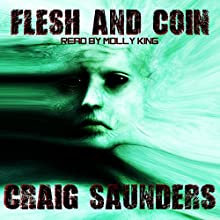 Flesh and Coin Audiobook by Craig Saunders Narrated by Molly King