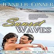 Sunset Waves: Sunset Beach Romance, Book 3 | Jennifer Conner