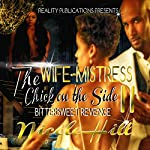 The Wife, Mistress, Chick on the Side II | Nicole Hill