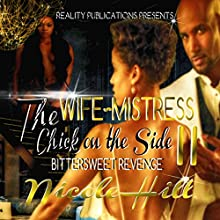 The Wife, Mistress, Chick on the Side II Audiobook by Nicole Hill Narrated by Dirk Watson