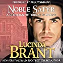 Noble Satyr: Roxton Family Saga, Book 1 (       UNABRIDGED) by Lucinda Brant Narrated by Alex Wyndham