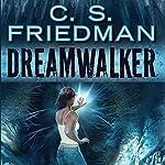 Dreamwalker: Book One of The Dreamwalker Chronicles | C.S. Friedman