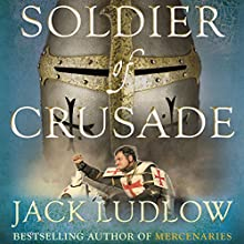 Soldier of Crusade: The Crusades Trilogy, Book 2 Audiobook by Jack Ludlow Narrated by Jonathan Keeble