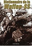 Dictionnaire de la Waffen-SS : Volume 3