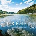 Der Rhein: Eine akustische Reise zwischen Basel und Rotterdam Hörbuch von Matthias Morgenroth, Silja Tietz, Reinhard Kober Gesprochen von: Harry Kühn, Marianne Graffam