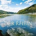 Der Rhein: Eine akustische Reise zwischen Basel und Rotterdam | Matthias Morgenroth,Silja Tietz,Reinhard Kober