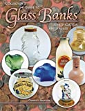 Collectors Guide to Glass Banks