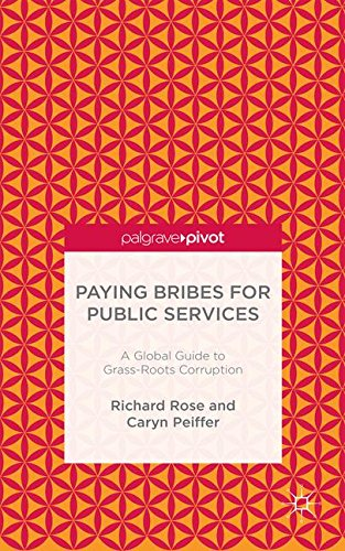 Paying Bribes for Public Services: A Global Guide to Grass-Roots Corruption