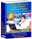How To Start A Million Dollar Internet Business WorkBook (Fione Tan internet marketing secrets)