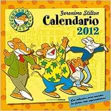 Calendario 2012 Geronimo Stilton: Stilton Geronimo: 9788448069858