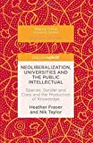 img - for Neoliberalization, Universities and the Public Intellectual: Species, Gender and Class and the Production of Knowledge (Palgrave Critical University Studies) by Heather Fraser (2016-05-23) book / textbook / text book