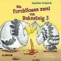 Die furchtlosen zwei von Bahnsteig 3 Hörbuch von Joachim Friedrich Gesprochen von: Peter Kaempfe