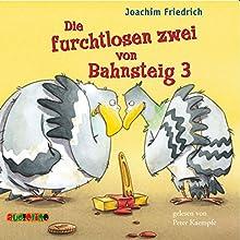 Die furchtlosen zwei von Bahnsteig 3 (       ungekürzt) von Joachim Friedrich Gesprochen von: Peter Kaempfe